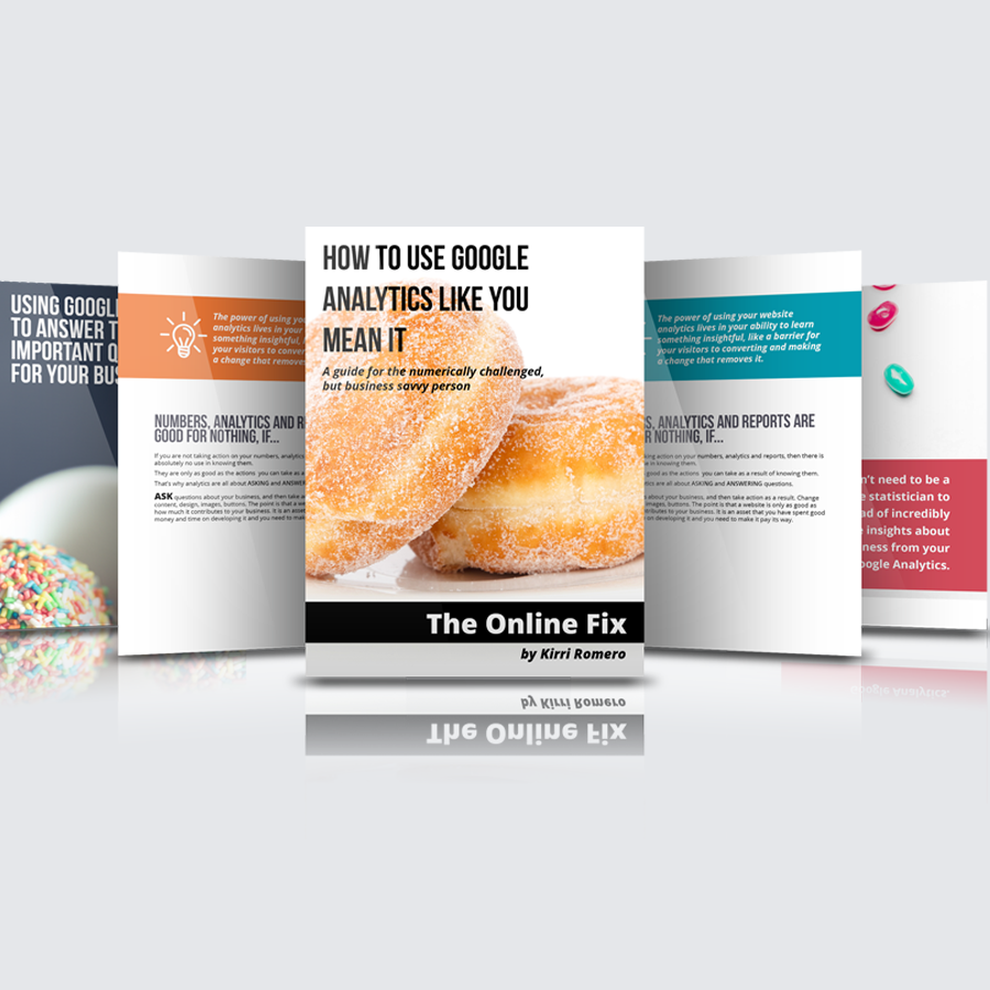 eBook design for The Online Fix 'How to Use Google Analytics Like You Mean It: A Guide for the Numerically Challenged, but Business Savvy Person'